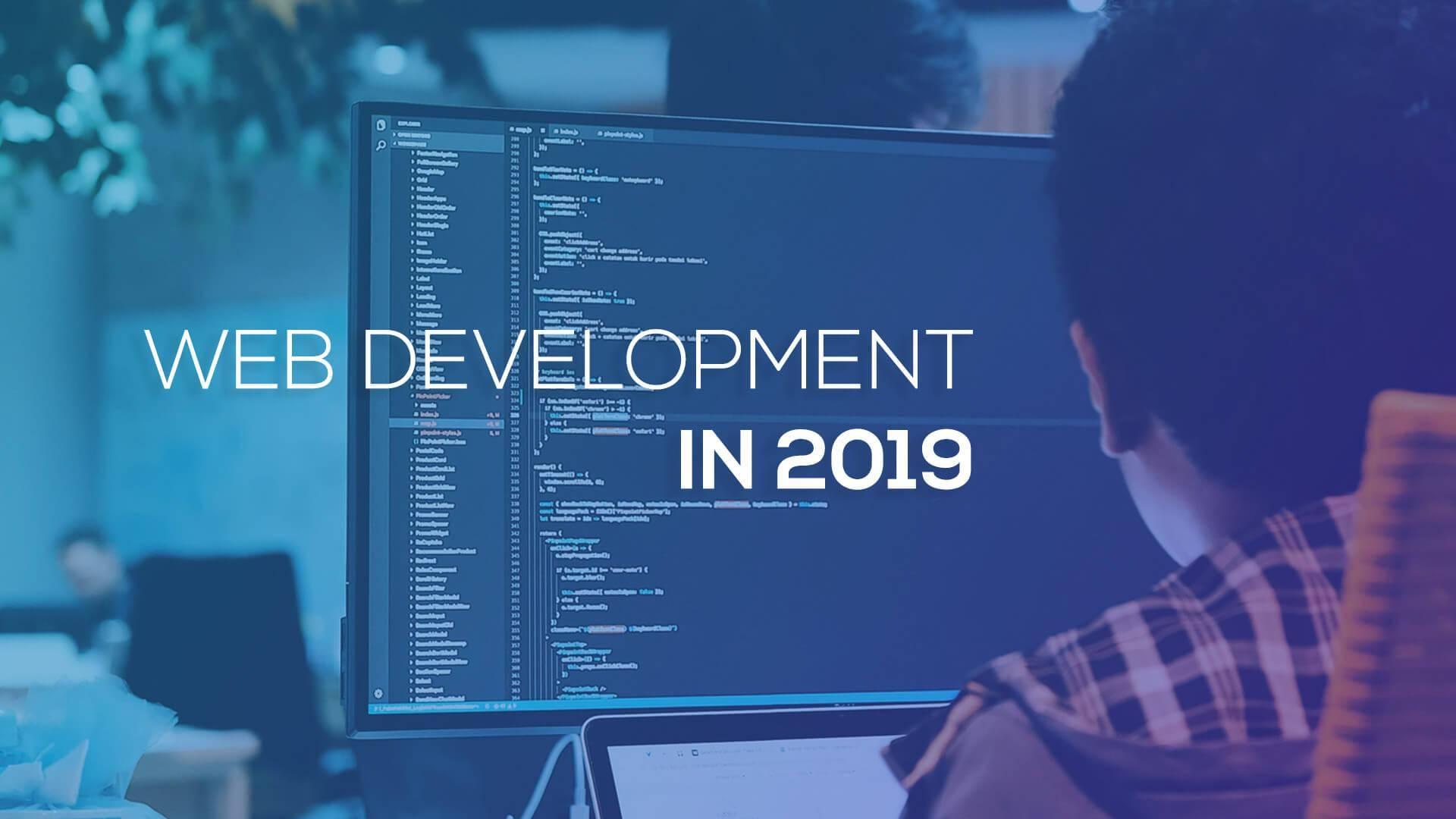 Web Development In 2019